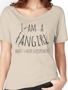 i ama fangirl, what's your superpower? Women's Relaxed Fit T-Shirt