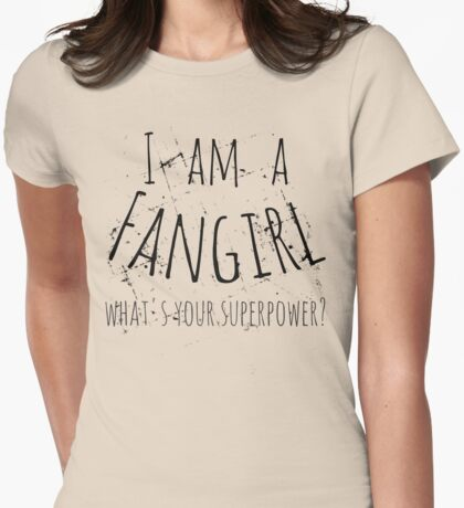 i ama fangirl, what's your superpower? Womens Fitted T-Shirt
