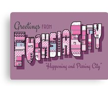 Greetings from Fuchsia City Canvas Print