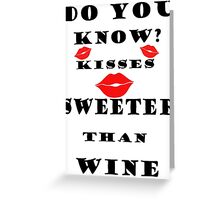 Kisses Sweeter Than Wine-Clothing & Stickers+Pillows & Totes+Laptop Skins+Cases+Cards  Greeting Card
