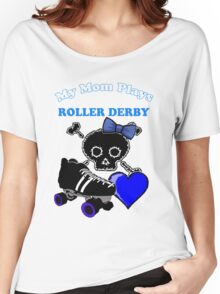 My Mom Plays Roller Derby (Girl) Women's Relaxed Fit T-Shirt