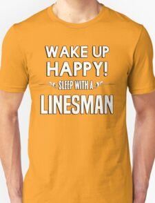 Wake up happy! Sleep with a Linesman. T-Shirt