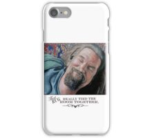 That Rug Really Tied the Room Together iPhone Case/Skin
