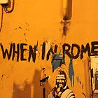 When In Rome..... by Angela  Waite