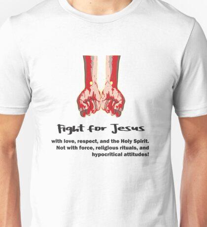 Fight for Jesus Unisex T-Shirt