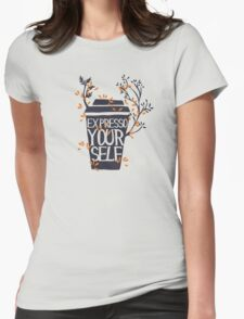 express yourself Womens Fitted T-Shirt