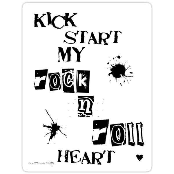 Kick Start My Rock N Roll Heart by romanticdesigns