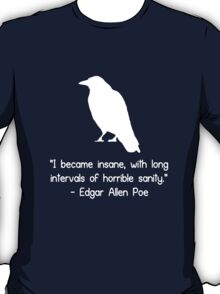 I became insane edgar allen poe quote geek funny nerd T-Shirt
