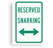 Reserved Snarking Canvas Print