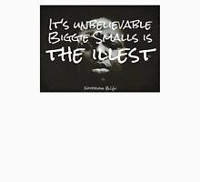 Its unbelievable Biggie Smalls is the illest Unisex T-Shirt