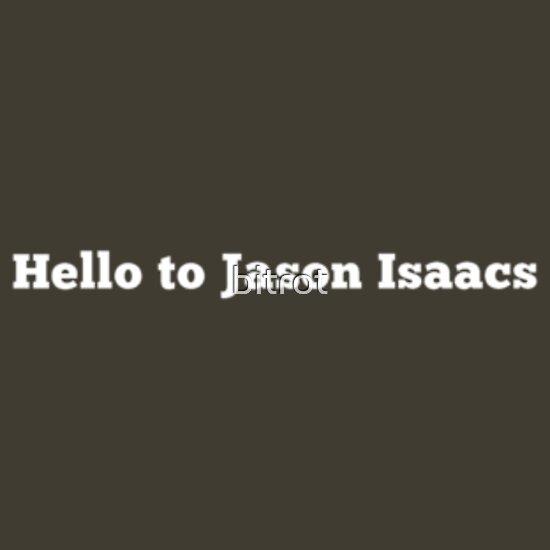 TShirtGifter presents: Hello to Jason Isaacs