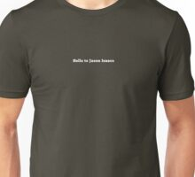 Hello to Jason Isaacs - Classic (white text) Unisex T-Shirt