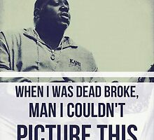 When I was dead broke man I couldn't picture this by Monbey