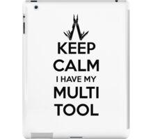 Keep Calm I Have My Multi Tool iPad Case/Skin