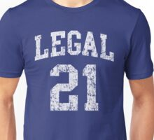 Legal 21 st Birthday Unisex T-Shirt