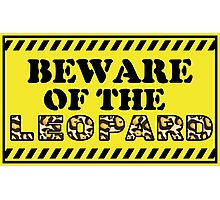 Beware of the Leopard Photographic Print