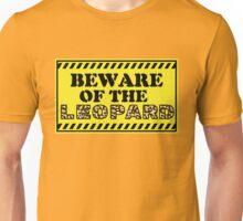Beware of the Leopard Unisex T-Shirt