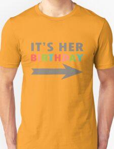 Its her birthday left arrow geek funny nerd T-Shirt
