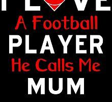 I LOVE A FOOTBALL PLAYER HE CALLS ME MUM by badassarts