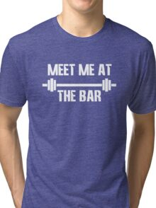 Meet me at the bar workout geek funny nerd Tri-blend T-Shirt