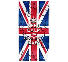 Keep Calm and Groovy Baby Poster