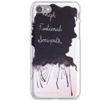 High Functional Sociopath iPhone Case/Skin