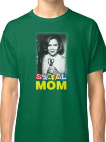 Serial Mom! Classic T-Shirt