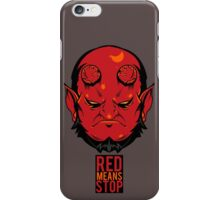 Red Means Stop. iPhone Case/Skin