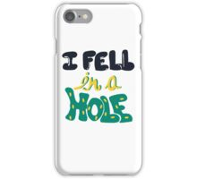 Liam Fell In A Hole iPhone Case/Skin