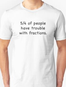 5/4 Of People Have Trouble With Fractions T-Shirt