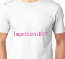 I Support Bruiser's Bill Unisex T-Shirt