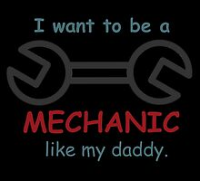 i want to be a mechanic like my daddy by comelyarts