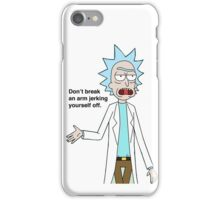 Rick and Morty-- Don't break an arm... iPhone Case/Skin