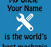 my uncle your name is the world's best mechanic by comelyarts