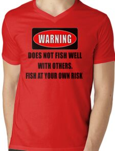 Warning... Does not fish well with others Mens V-Neck T-Shirt