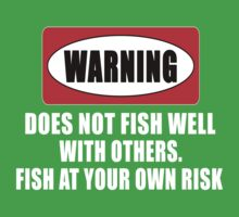 Warning! Does not fish well with others...  Kids Tee