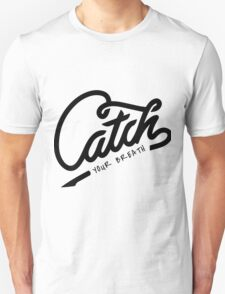 Catch Your Breath T-Shirt