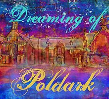 Dreaming of Poldark by Arteffecting