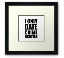 Date Crime Fighters Framed Print