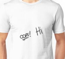 Hi and Oops Unisex T-Shirt