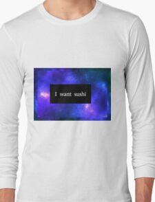 Galaxy - I want sushi {sticker} Long Sleeve T-Shirt