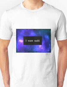 Galaxy - I want sushi {sticker} Unisex T-Shirt