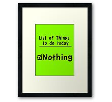 Do Nothing Framed Print