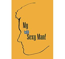 My Cute Sexy Man! Photographic Print