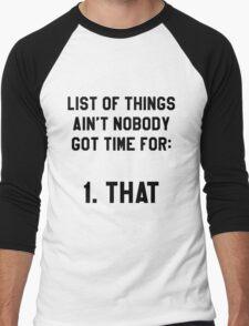 Ain't Nobody Got Time for That! Funny/Hipster Meme Men's Baseball ¾ T-Shirt