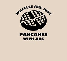 Waffles Are Just Pancakes With Abs Unisex T-Shirt