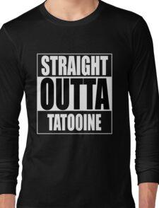 Straight OUTTA Tatooine - Star Wars Long Sleeve T-Shirt