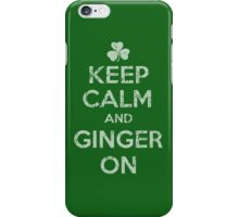 Keep Calm and Ginger On  iPhone Case/Skin