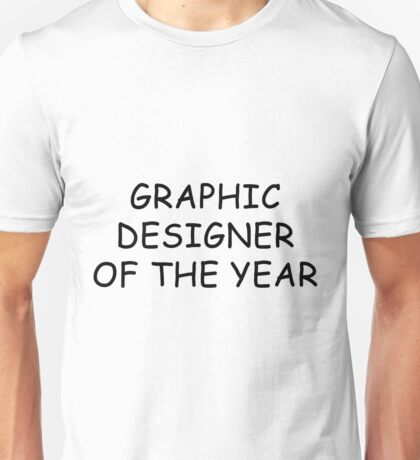 Graphic Designer Of The Year Unisex T-Shirt