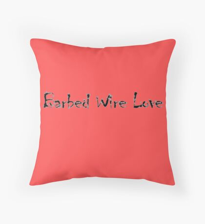BARBED WIRE LOVE Throw Pillow
